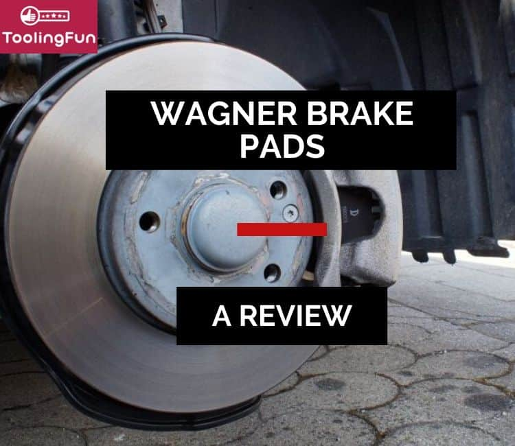 Wagner Break Pads Review: All Types