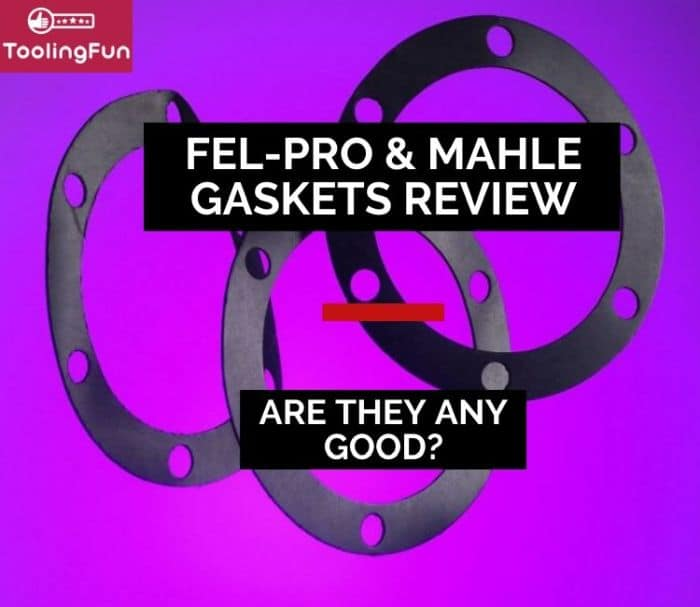 Fel-Pro and Mahle Gaskets Review: Any good?