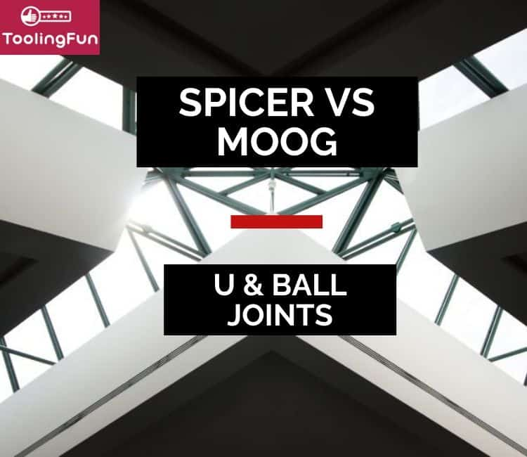 Spicer vs MOOG:  U joints & ball joints
