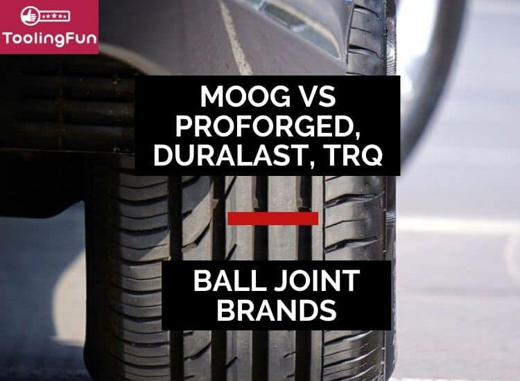Ball Joint brands battle royale: comparing Moog vs Proforged, Duralast, TRQ, Beck Arnley and others.