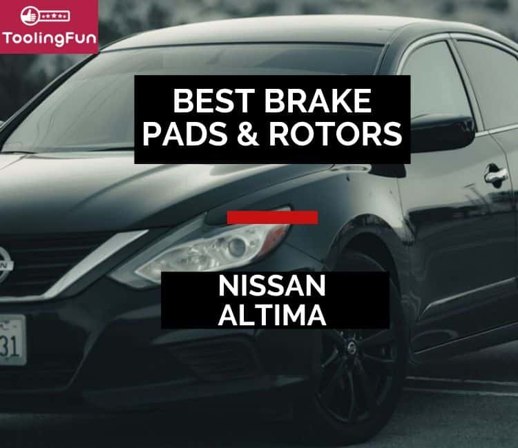 Best Brake Pads & Rotors for Nissan Altima (and Quest)