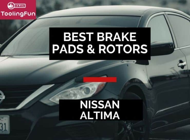 What are the best brake pads and rotors for Nissan Altima? Here's a review.