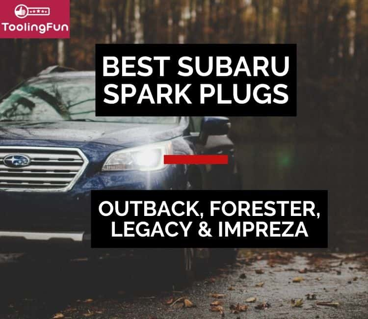 Best Spark Plugs for Subaru: Outback, Forester, Legacy & Impreza