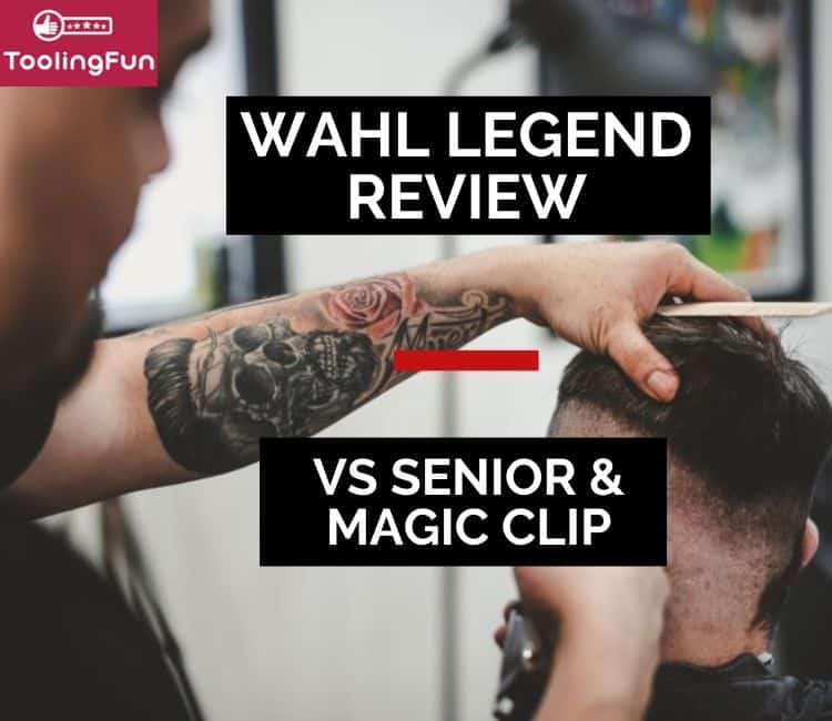 Wahl Legend: As good as the Senior or Magic Clip?