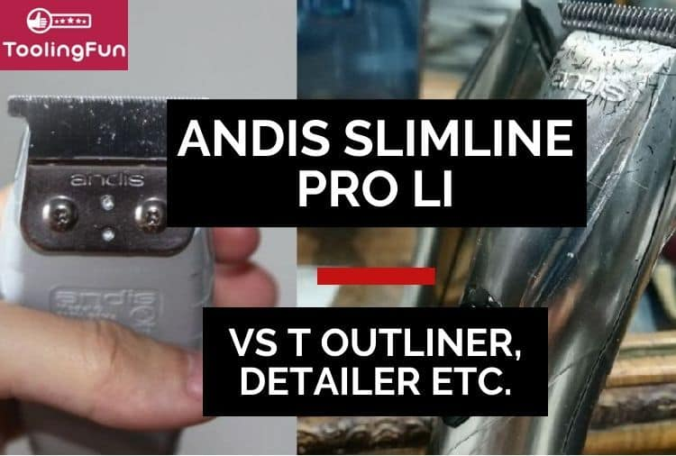 Andis Slimline Pro Li vs Slimline 2, T Outliner & Wahl Detailer