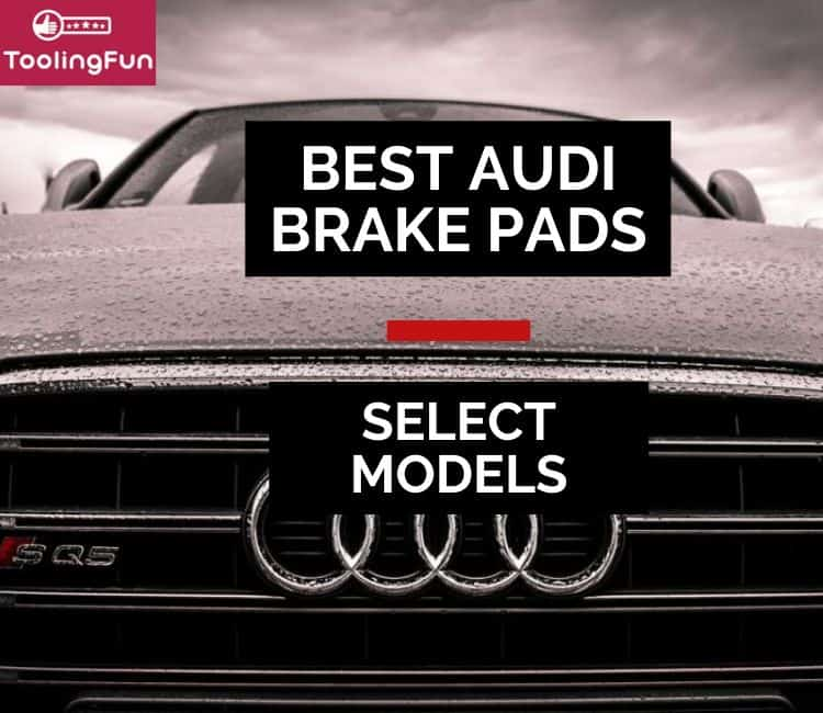 Best Brake Pads for Audi: A4, A6 & Others